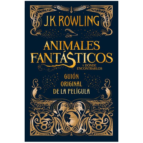 ANIMALES FANTÁSTICOS Y DÓNDE ENCONTRARLOS - EL GUIÓN ORIGINAL DE LA PELÍCULA