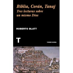 BIBLIA, CORÁN, TANAJ - Tres lecturas sobre un mismo Dios