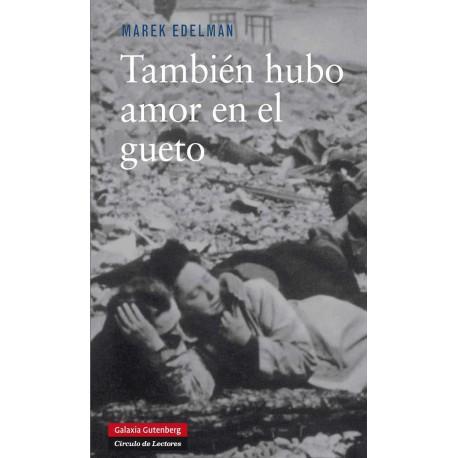 TAMBIÉN HUBO AMOR EN EL GUETO