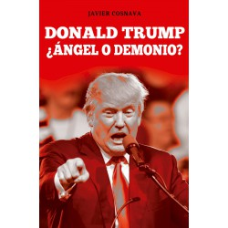 DONALD TRUMP ¿ÁNGEL O DEMONIO?