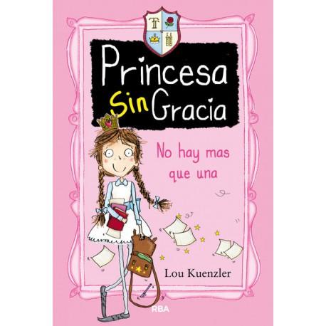 PRINCESA SIN GRACIA 1 - NO HAY MAS QUE UNA