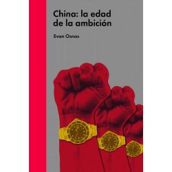 CHINA: LA EDAD DE LA AMBICIÓN