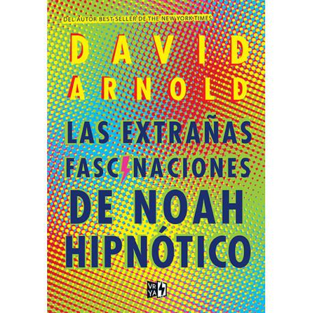 LAS EXTRAÑAS FASCINACIONES DE NOAH HIPNÓTICO