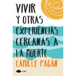 VIVIR Y OTRAS EXPERIENCIAS CERCANAS A LA MUERTE