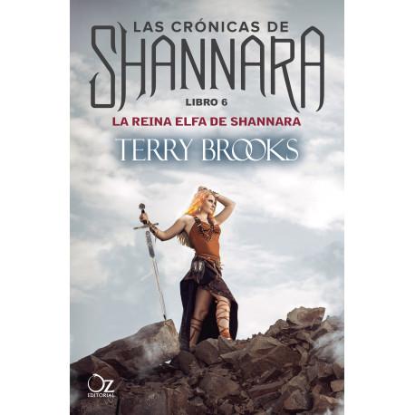 LA REINA ELFA DE SHANNARA (LAS CRÓNICAS DE SHANNARA 6)