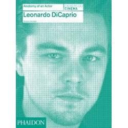 LEONARDO DICAPRIO – ANATOMY OF AN ACTOR
