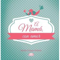 A MAMÁ CON AMOR