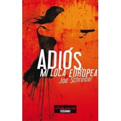 ADIÓS, MI LOCA EUROPEA