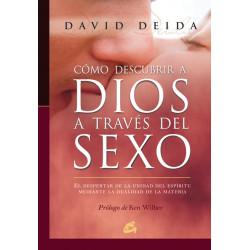 CÓMO DESCUBRIR A DIOS A TRAVÉS DEL SEXO