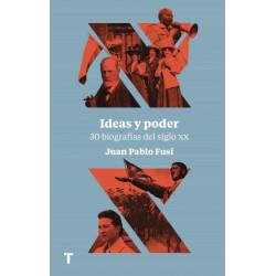IDEAS Y PODER – 30 BIOGRAFÍAS DEL SIGLO XX