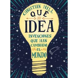 QUÉ IDEA – INVENCIONES QUE HAN CAMBIADO AL MUNDO