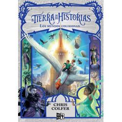 LA TIERRA DE LAS HISTORIAS 6 – LOS MUNDOS COLISIONAN