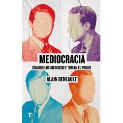 MEDIOCRACIA – CUANDO LOS MEDIOCRES TOMAN EL PODER