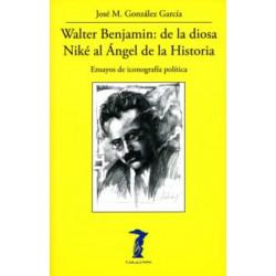 WALTER BENJAMIN: DE LA DIOSA NIKÉ AL ÁNGEL DE LA HISTORIA